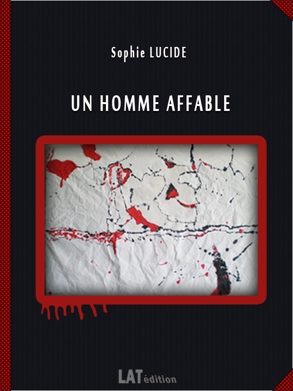 UN HOMME AFFABLE par Sophie LUCIDE