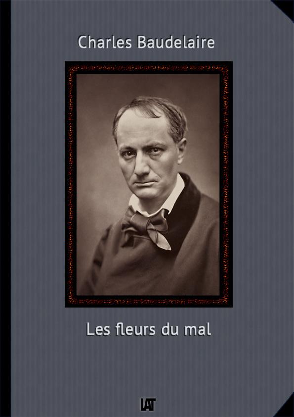 Télécharger gratuitement l'Ebook Les fleurs du mal de Charles Baudelaire aux formats pdf, epub et mobi